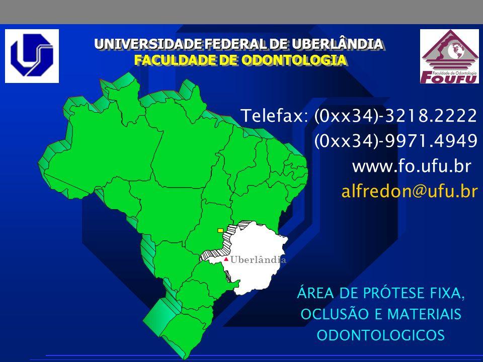UNIVERSIDADE FEDERAL DE UBERLÂNDIA FACULDADE DE ODONTOLOGIA