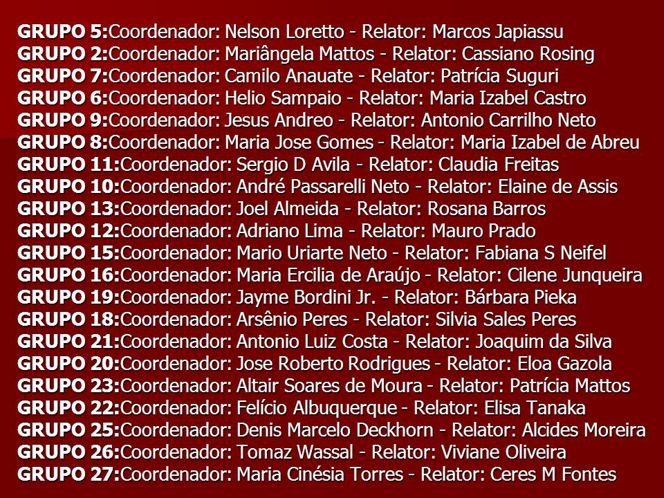 GRUPO 5:Coordenador: Nelson Loretto - Relator: Marcos Japiassu