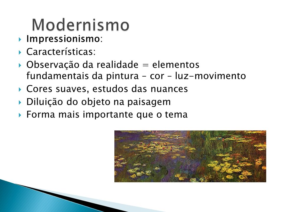 Modernismo Impressionismo: Características: