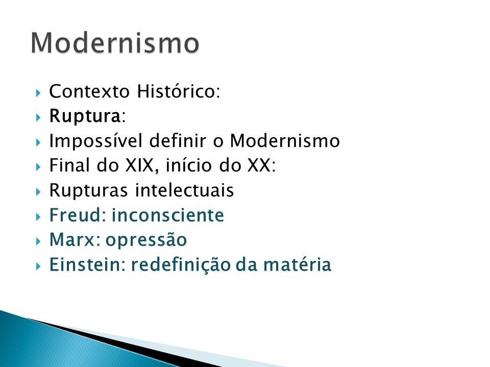 Modernismo Contexto Histórico: Ruptura: