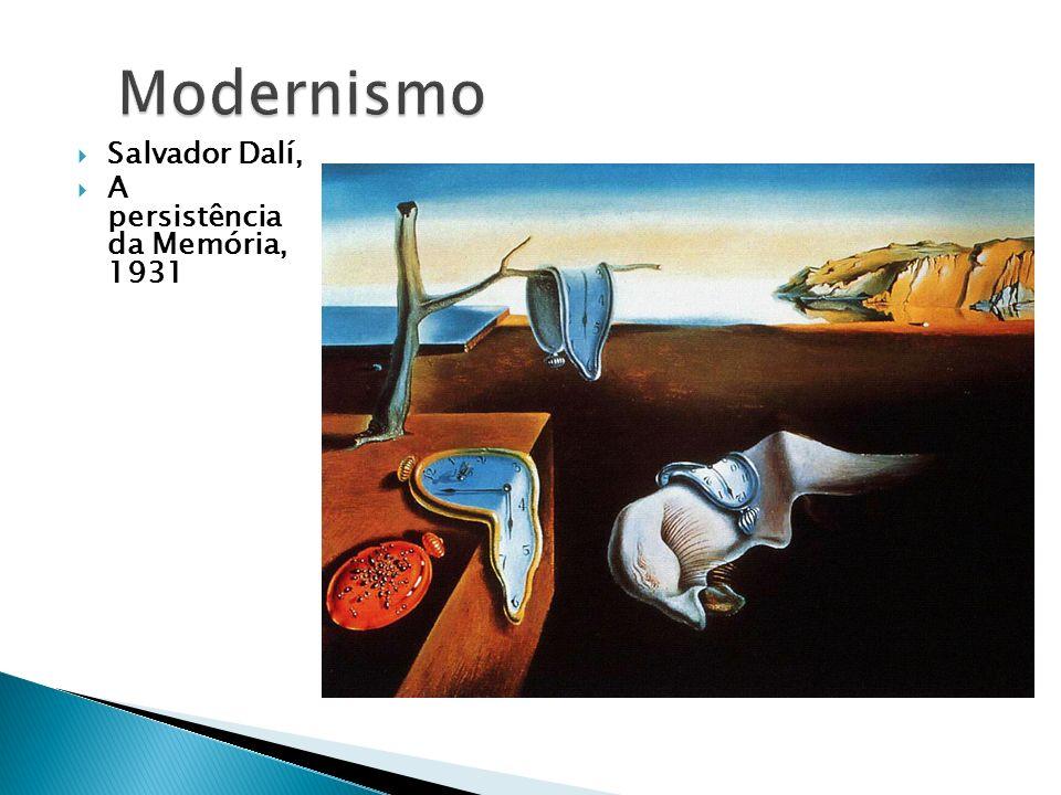 Modernismo Salvador Dalí, A persistência da Memória, 1931