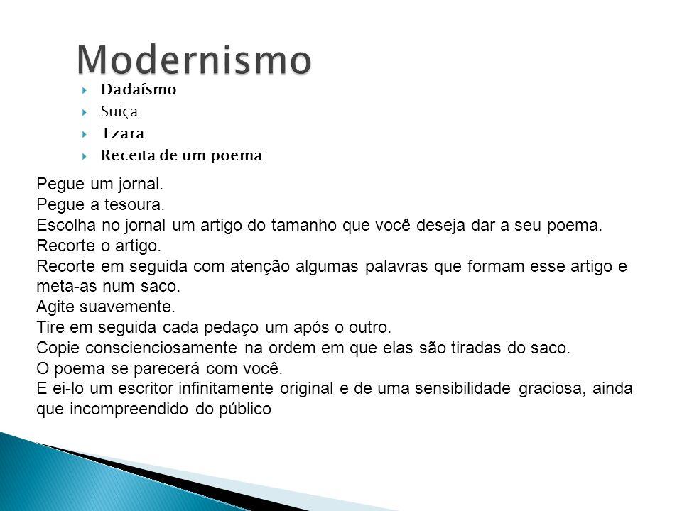 Modernismo Pegue um jornal. Pegue a tesoura.