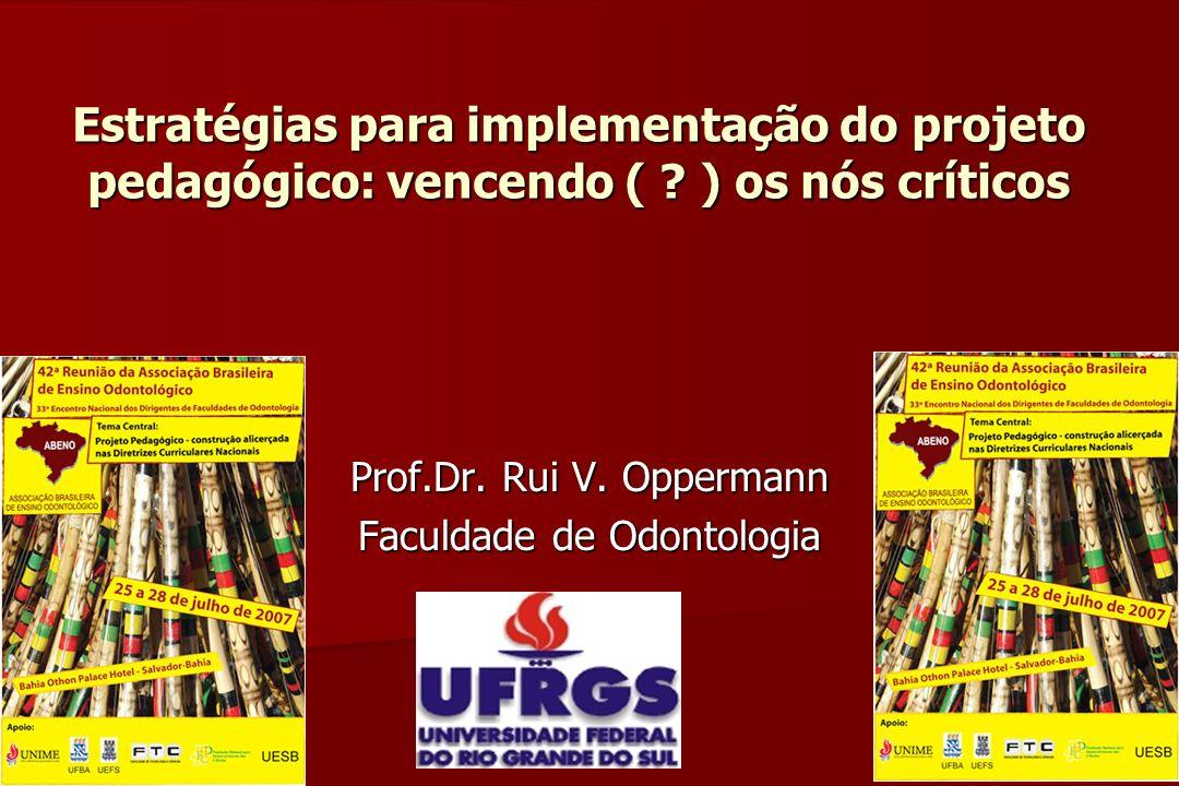 Prof.Dr. Rui V. Oppermann Faculdade de Odontologia