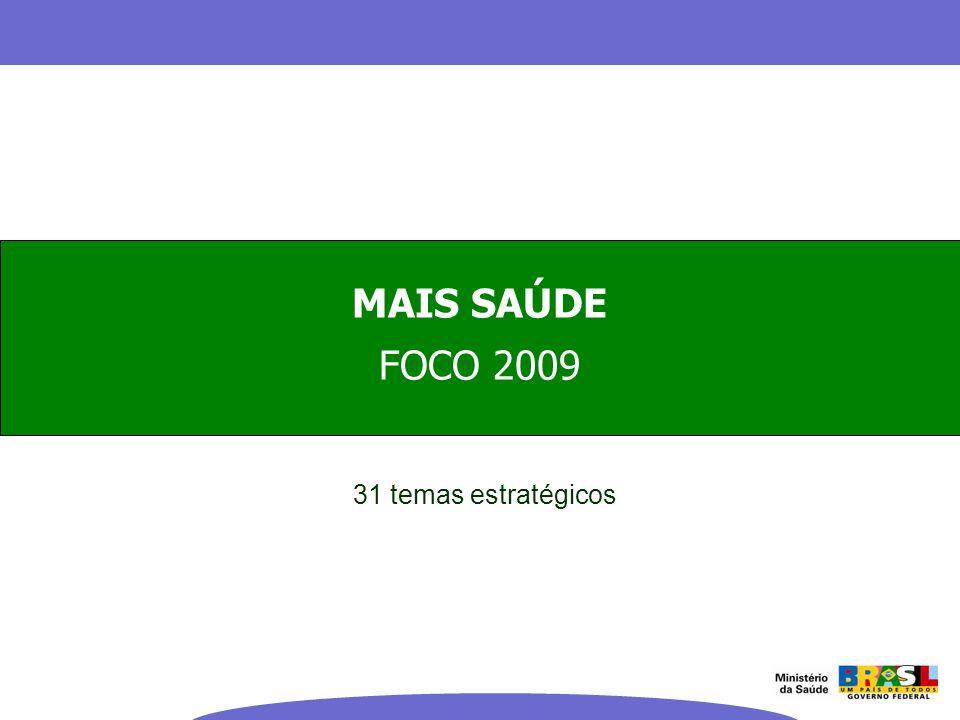 MAIS SAÚDE FOCO 2009 31 temas estratégicos