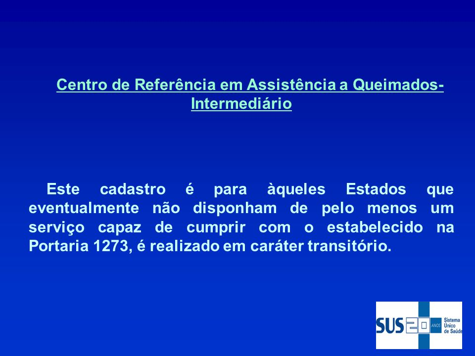 Centro de Referência em Assistência a Queimados- Intermediário