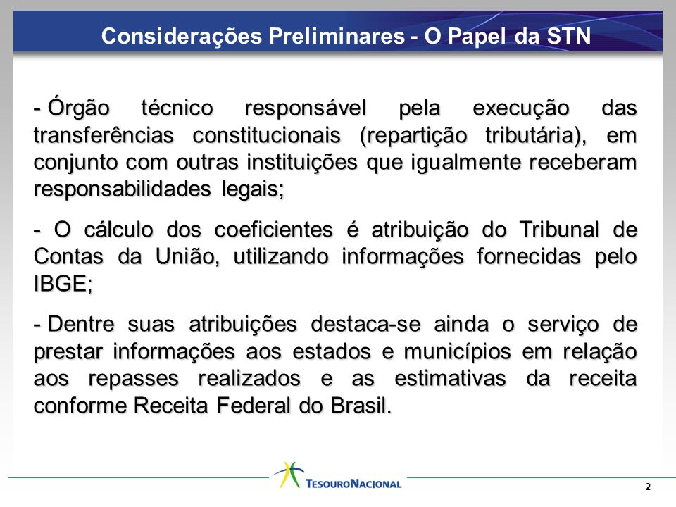 Considerações Preliminares - O Papel da STN