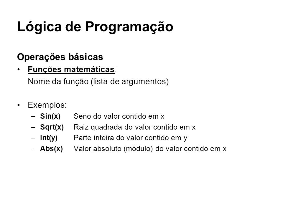 Lógica de Programação Operações básicas Funções matemáticas: