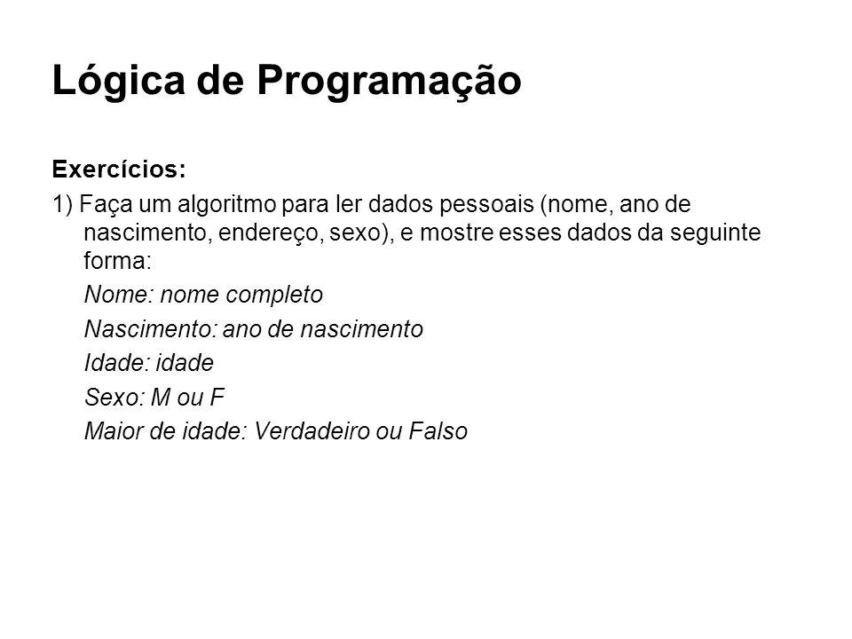 Lógica de Programação Exercícios: