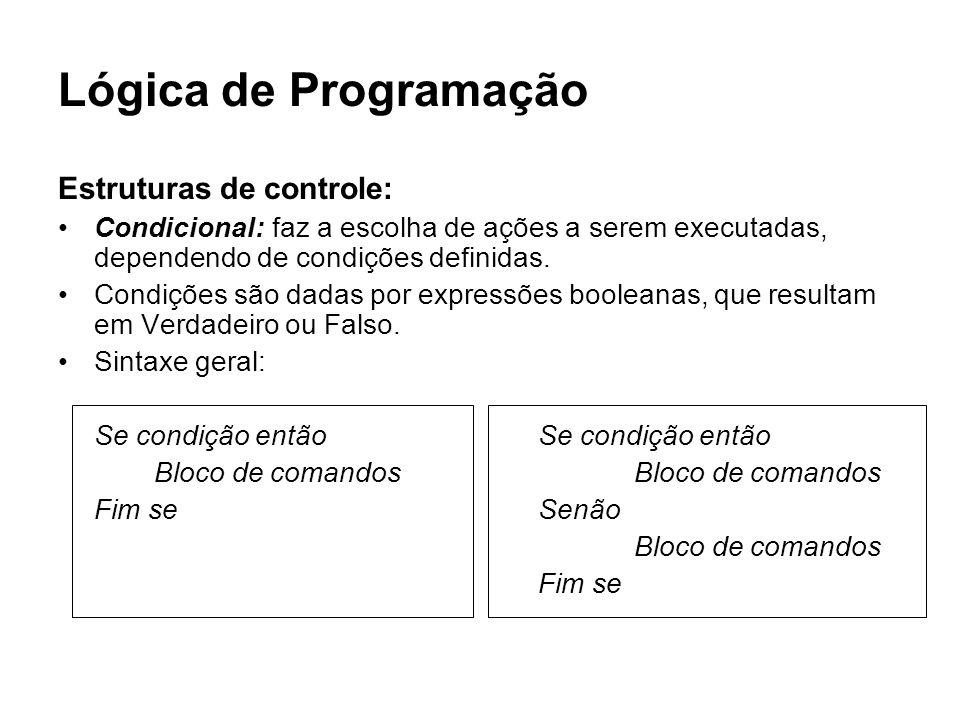 Lógica de Programação Estruturas de controle: