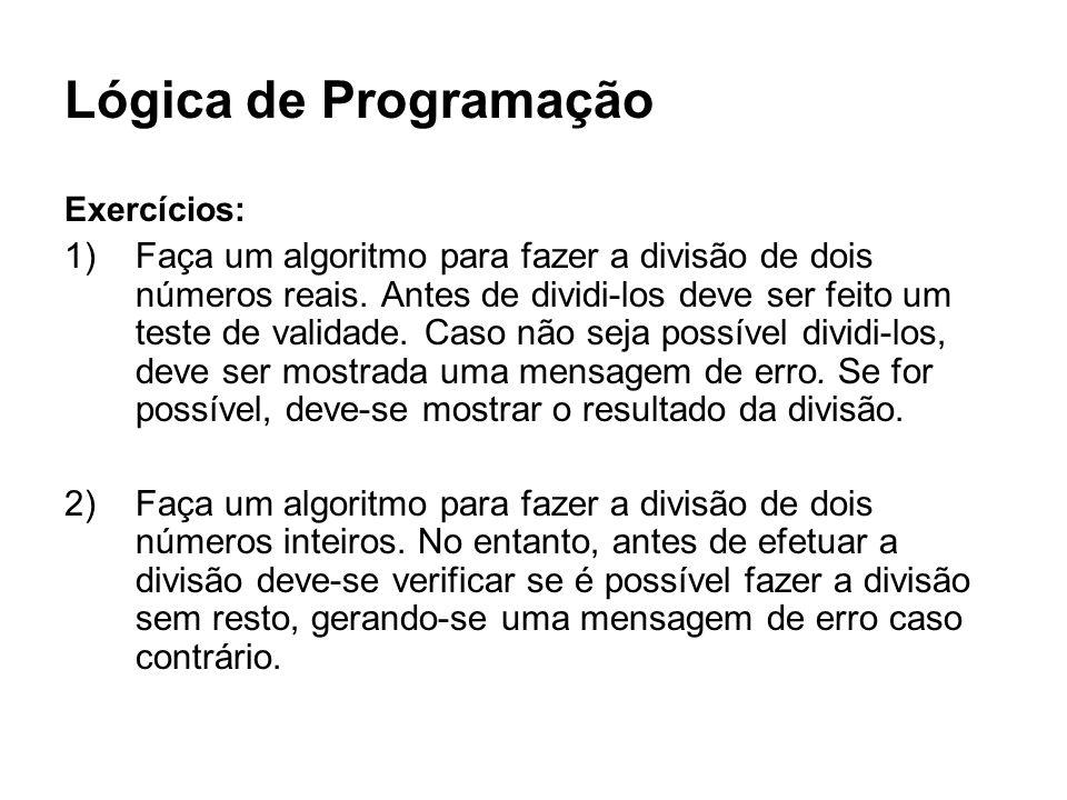 Lógica de ProgramaçãoExercícios: