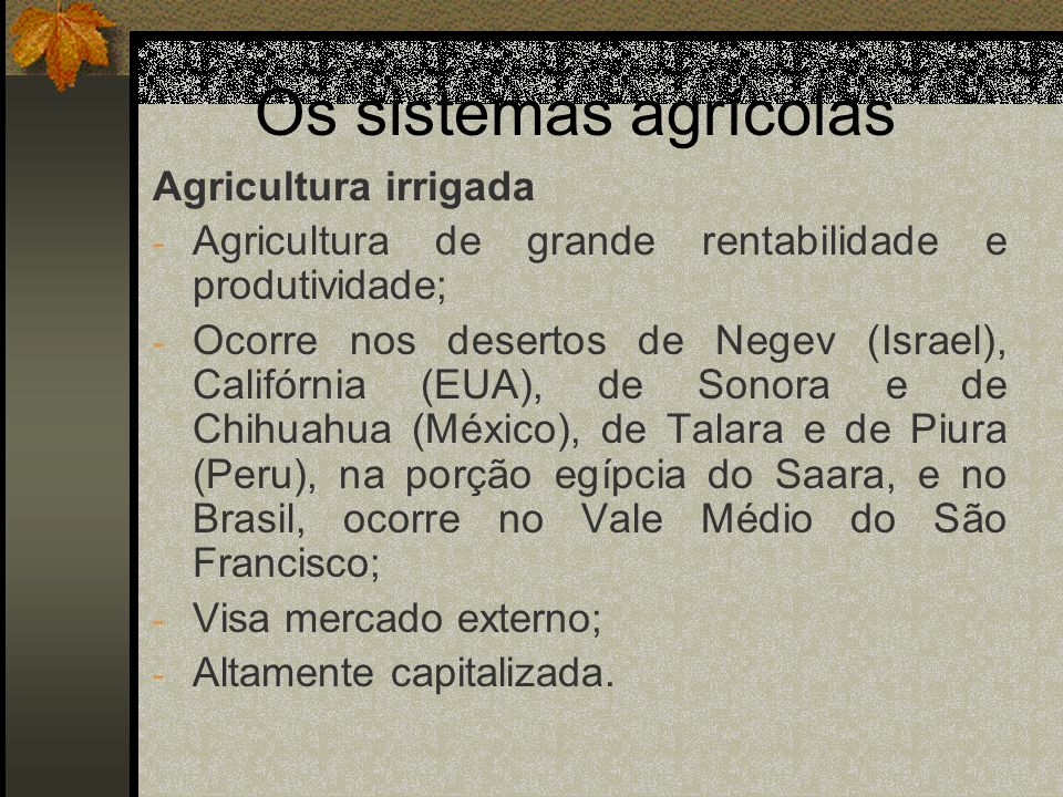 Os sistemas agrícolas Agricultura irrigada