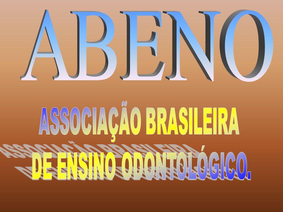 ABENO ASSOCIAÇÃO BRASILEIRA DE ENSINO ODONTOLÓGICO.