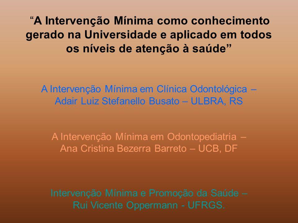 A Intervenção Mínima em Clínica Odontológica –