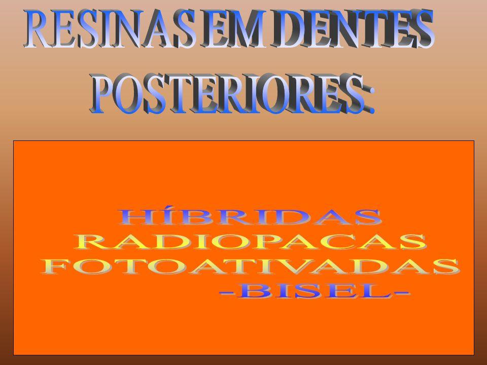 HÍBRIDAS RADIOPACAS FOTOATIVADAS -BISEL- RESINAS EM DENTES