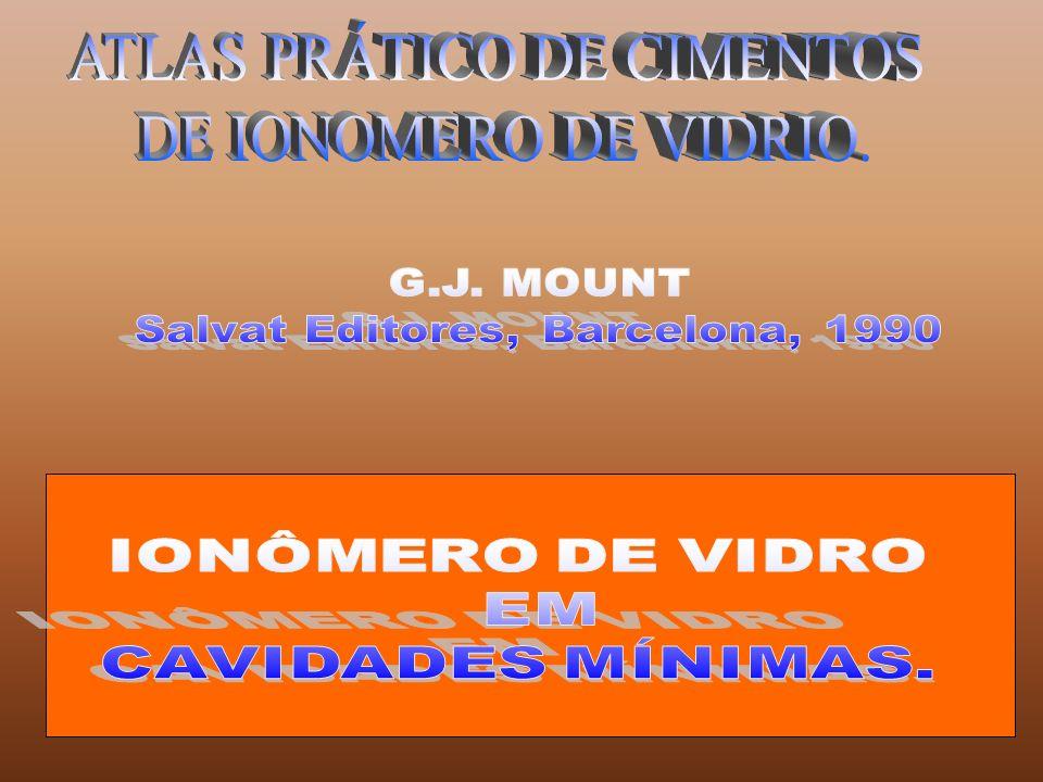IONÔMERO DE VIDRO EM CAVIDADES MÍNIMAS. ATLAS PRÁTICO DE CIMENTOS