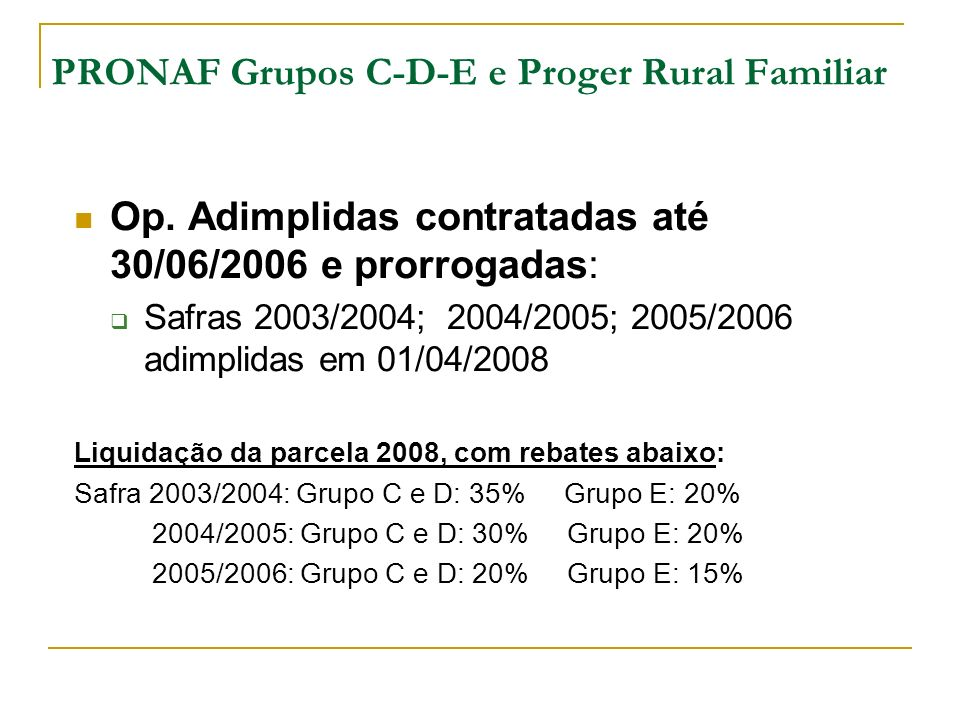 PRONAF Grupos C-D-E e Proger Rural Familiar