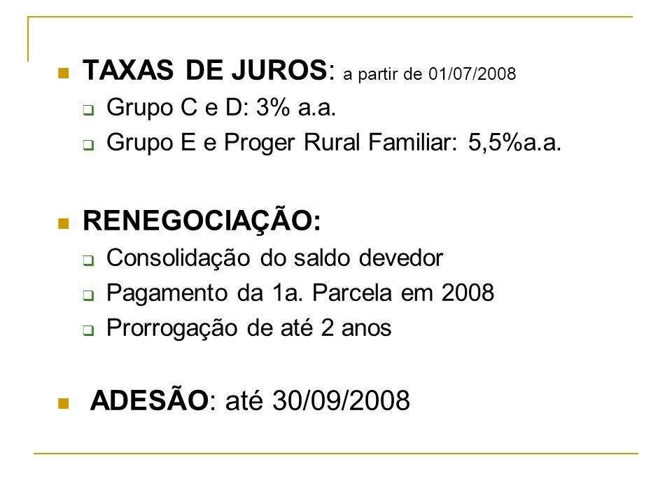 TAXAS DE JUROS: a partir de 01/07/2008