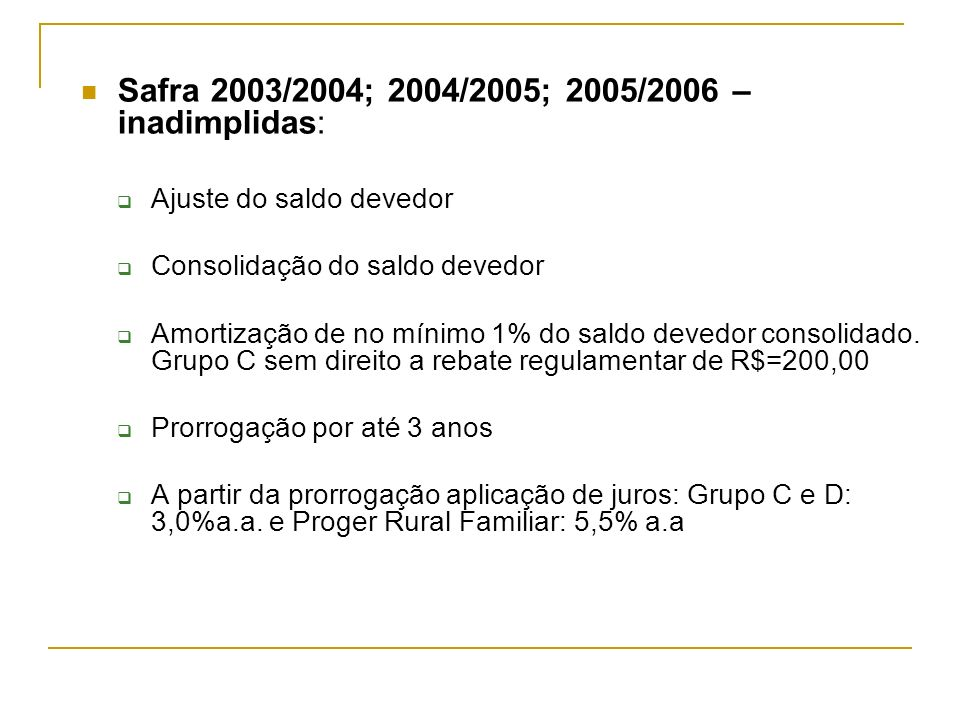 Safra 2003/2004; 2004/2005; 2005/2006 – inadimplidas:
