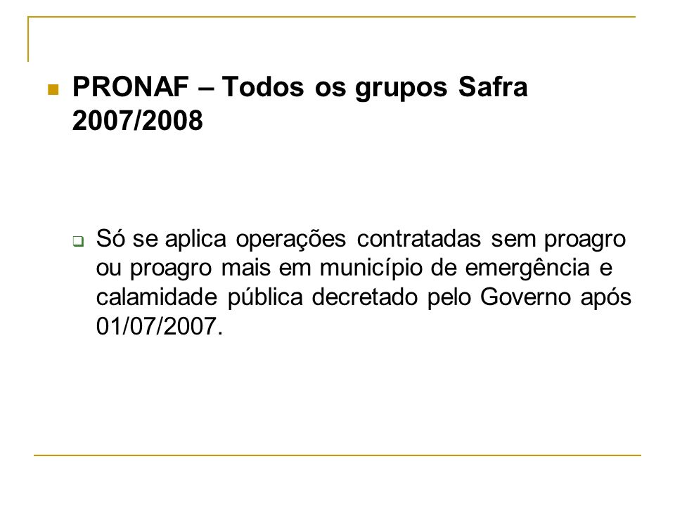 PRONAF – Todos os grupos Safra 2007/2008