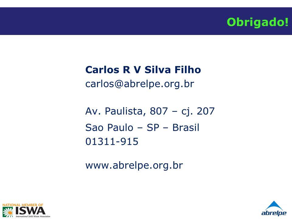 Obrigado. Carlos R V Silva Filho carlos@abrelpe.org.br Av.