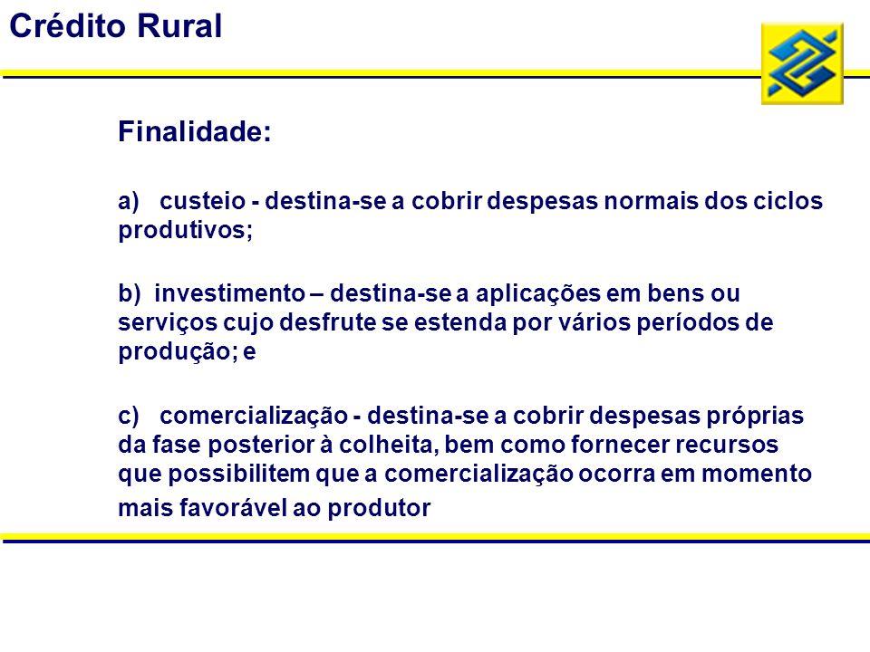 Crédito Rural Finalidade: