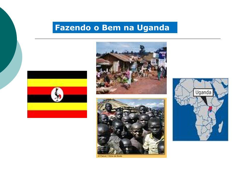 Fazendo o Bem na Uganda