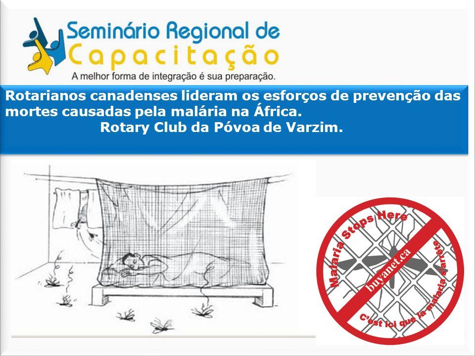 Rotarianos canadenses lideram os esforços de prevenção das mortes causadas pela malária na África.