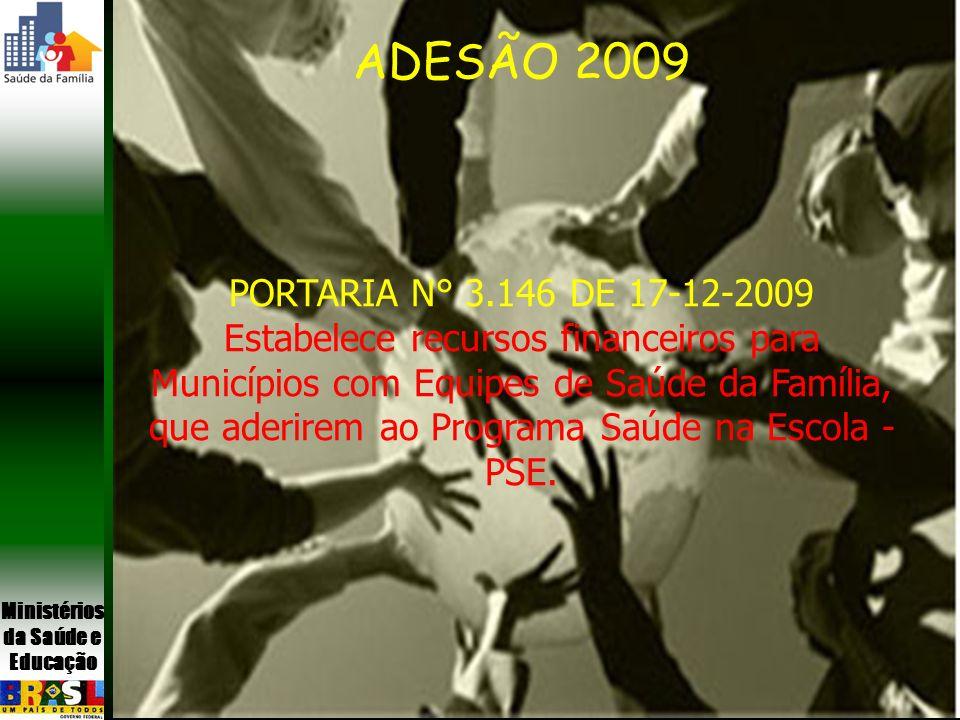 ADESÃO 2009 ADESÃO 2009 PORTARIA N° 3.146 DE 17-12-2009