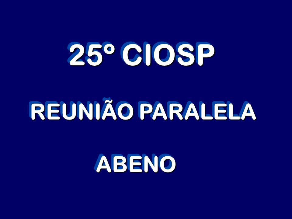 25º CIOSP REUNIÃO PARALELA ABENO