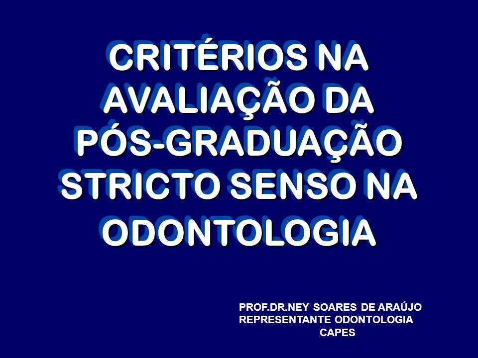 CRITÉRIOS NA AVALIAÇÃO DA PÓS-GRADUAÇÃO STRICTO SENSO NA ODONTOLOGIA