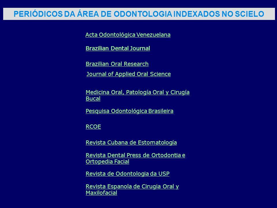 PERIÓDICOS DA ÁREA DE ODONTOLOGIA INDEXADOS NO SCIELO