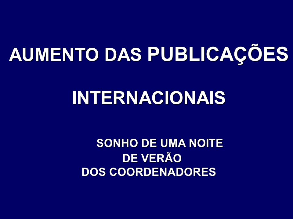 AUMENTO DAS PUBLICAÇÕES