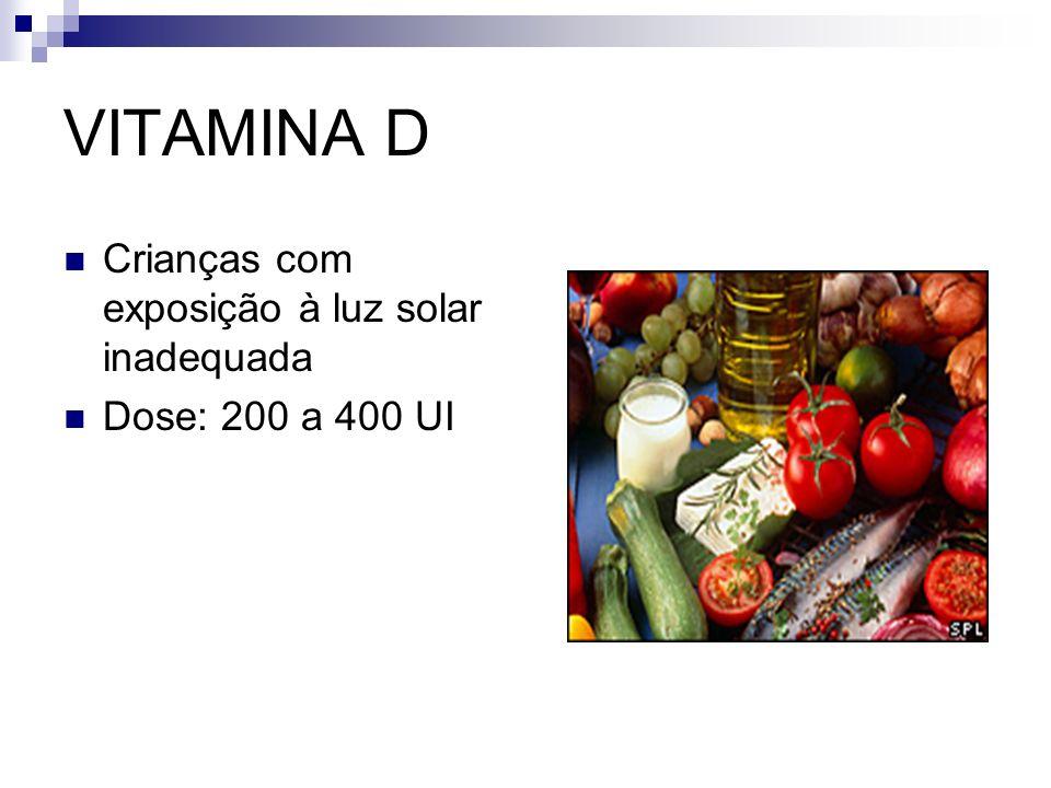 VITAMINA D Crianças com exposição à luz solar inadequada