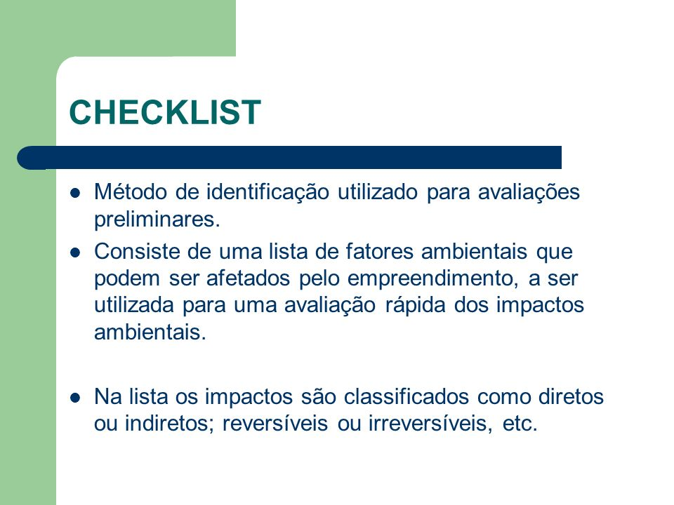 CHECKLIST Método de identificação utilizado para avaliações preliminares.