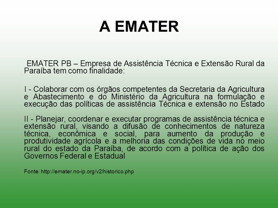 A EMATER EMATER PB – Empresa de Assistência Técnica e Extensão Rural da Paraíba tem como finalidade: