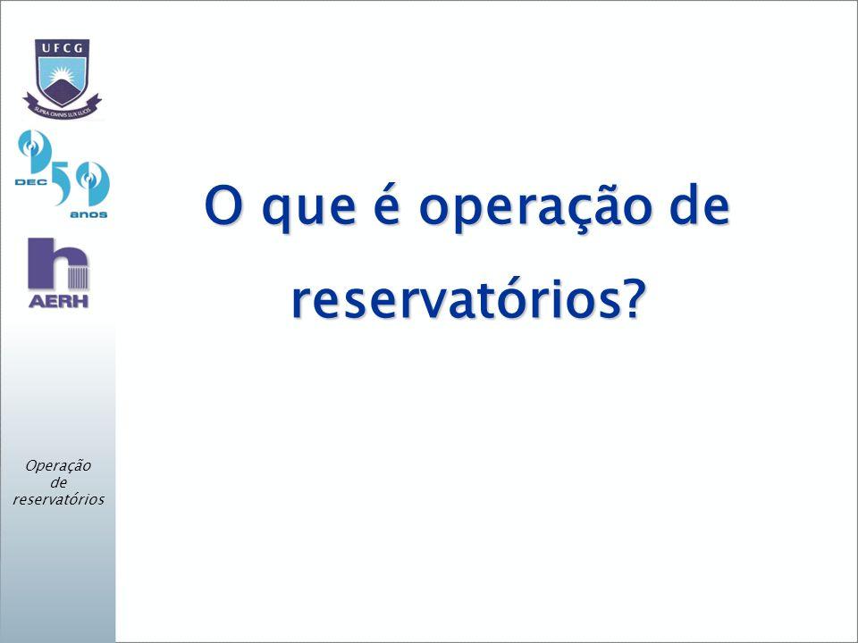 O que é operação de reservatórios