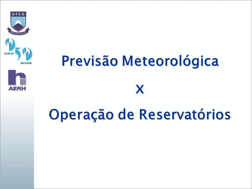 Previsão Meteorológica Operação de Reservatórios