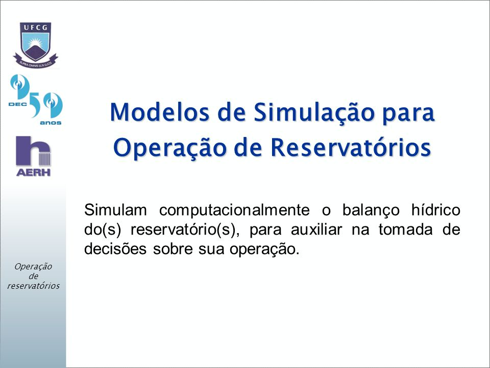 Modelos de Simulação para Operação de Reservatórios