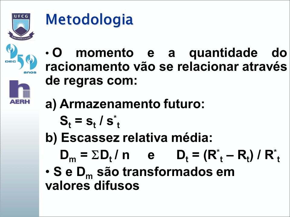 Metodologia a) Armazenamento futuro: St = st / s*t