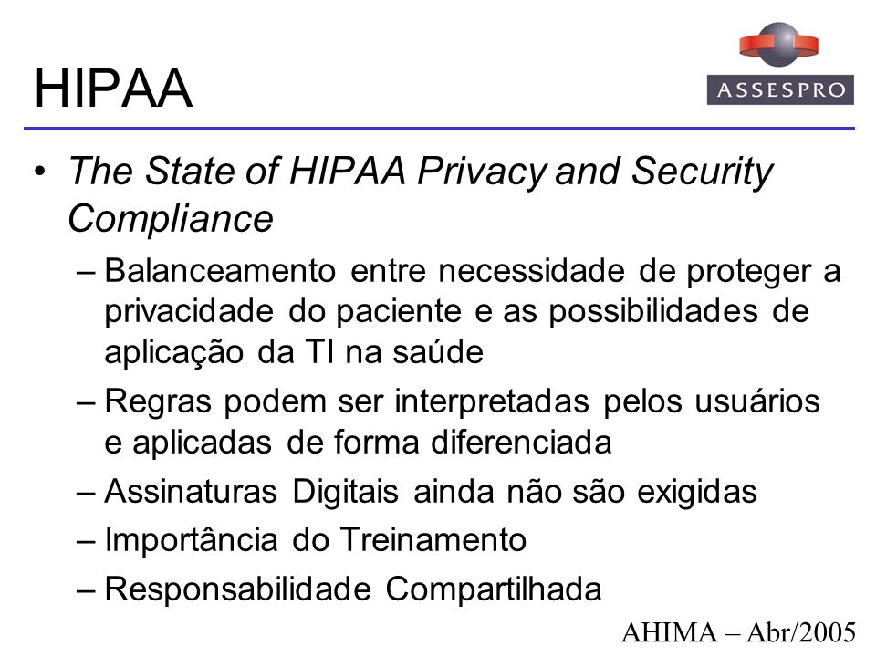 HIPAA The State of HIPAA Privacy and Security Compliance