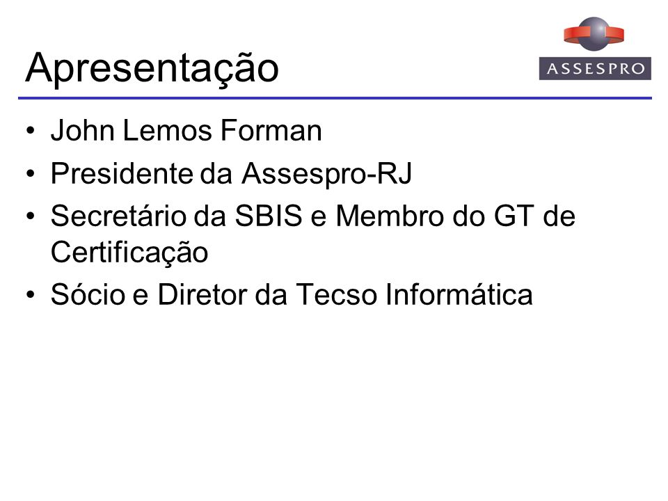Apresentação John Lemos Forman Presidente da Assespro-RJ