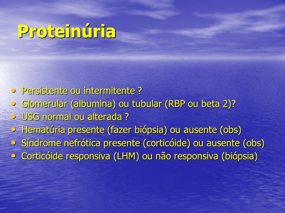 Proteinúria Persistente ou intermitente