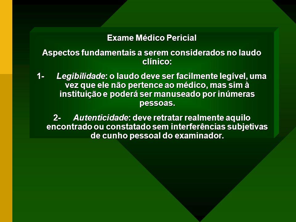 Aspectos fundamentais a serem considerados no laudo clínico: