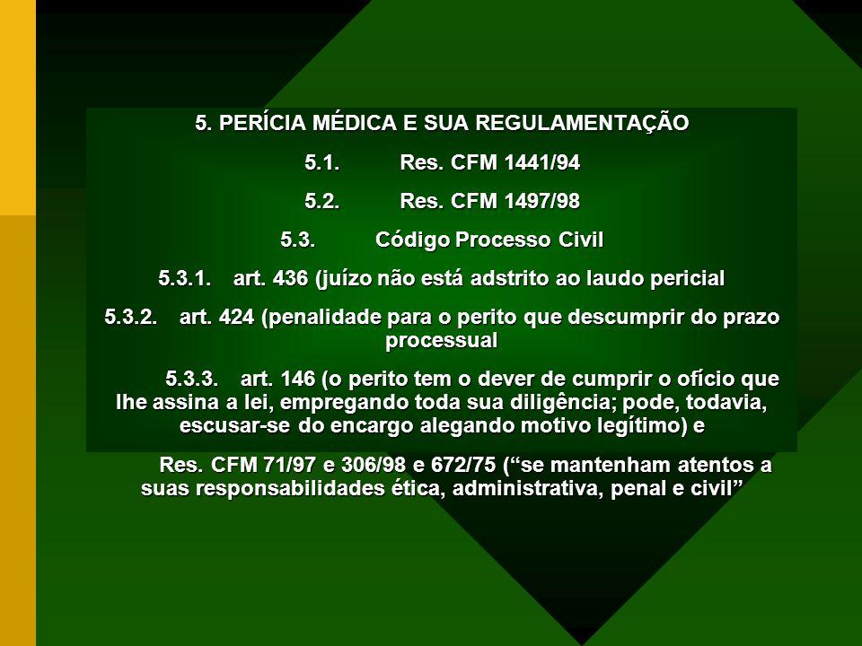 5. PERÍCIA MÉDICA E SUA REGULAMENTAÇÃO 5.1. Res. CFM 1441/94