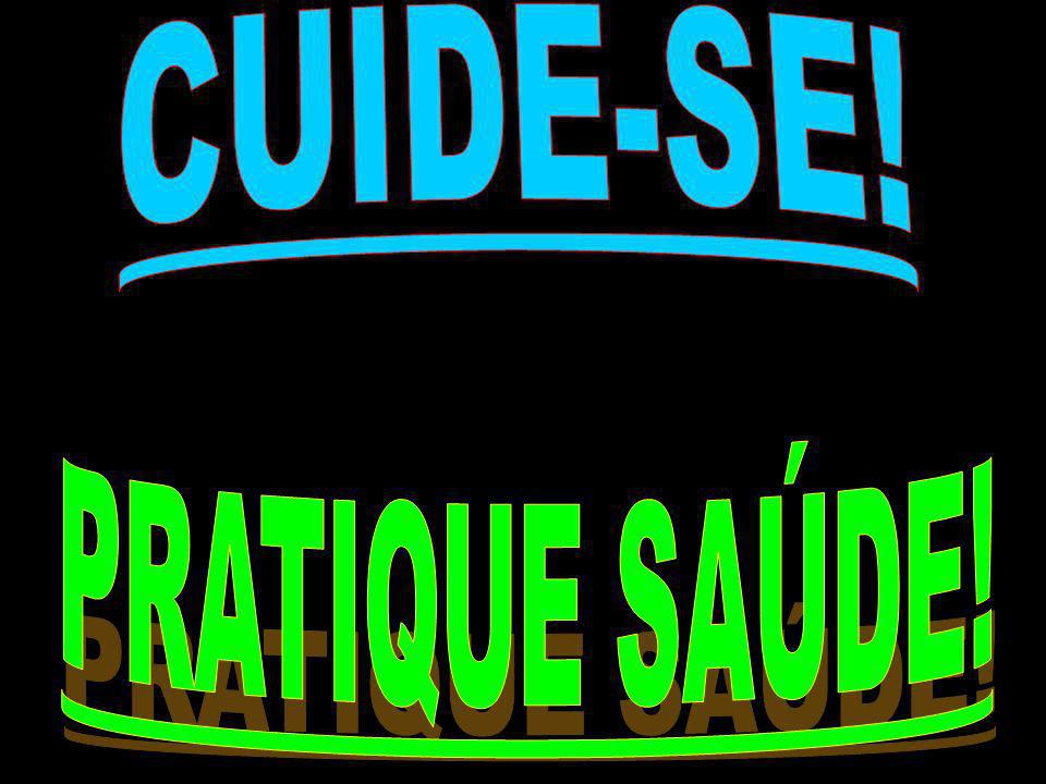 CUIDE-SE! PRATIQUE SAÚDE!