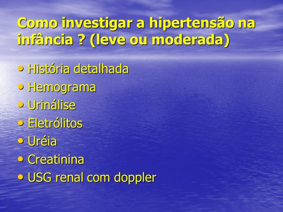 Como investigar a hipertensão na infância (leve ou moderada)