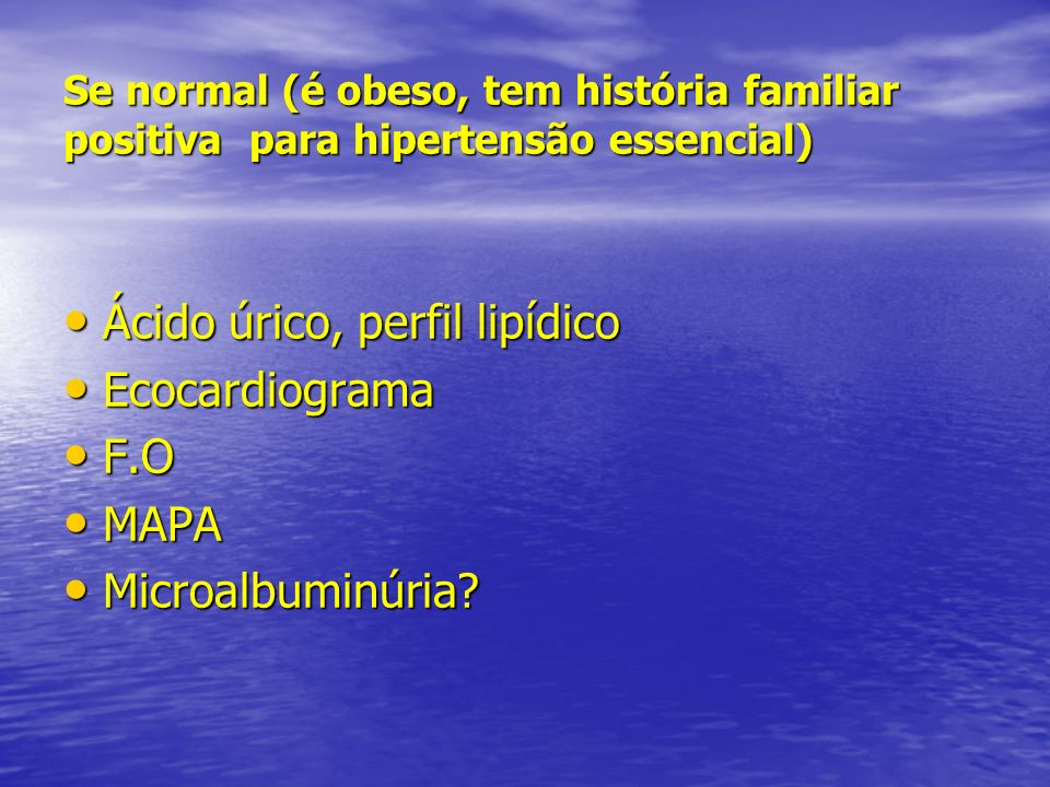 Ácido úrico, perfil lipídico Ecocardiograma F.O MAPA Microalbuminúria