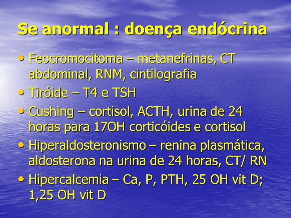 Se anormal : doença endócrina