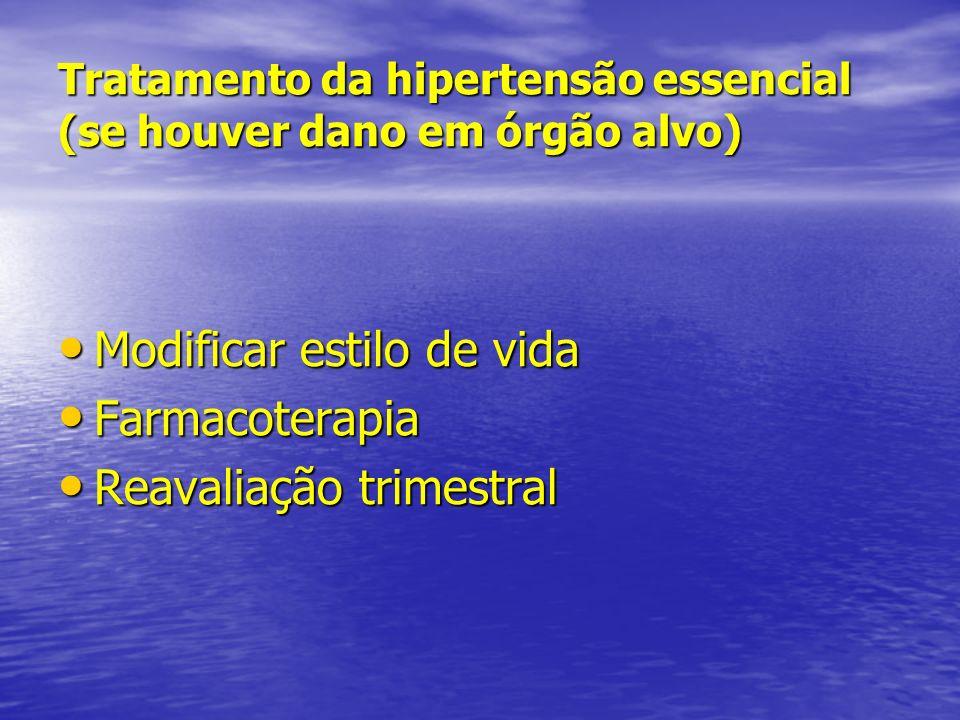 Tratamento da hipertensão essencial (se houver dano em órgão alvo)