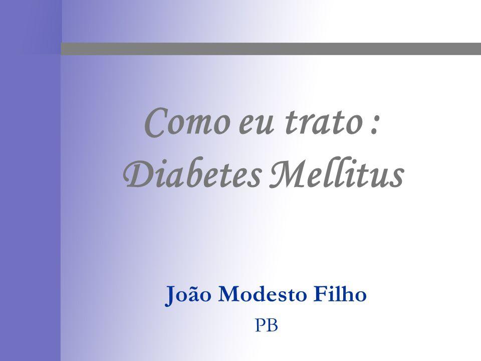 Como eu trato : Diabetes Mellitus